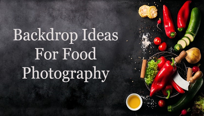 Best Ever Backdrop Ideas For Food Photography